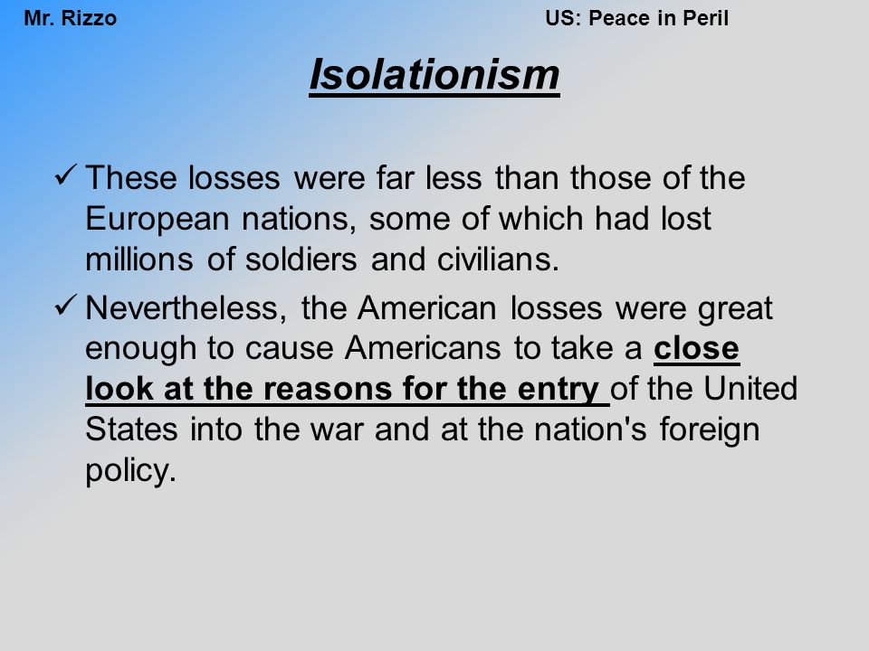 Isolationism These losses were far less than those of the European nations, some of which had lost millions of soldiers and civilians.