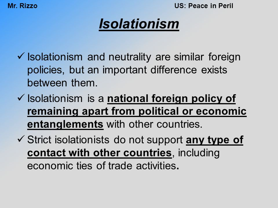 Isolationism Isolationism and neutrality are similar foreign policies, but an important difference exists between them.