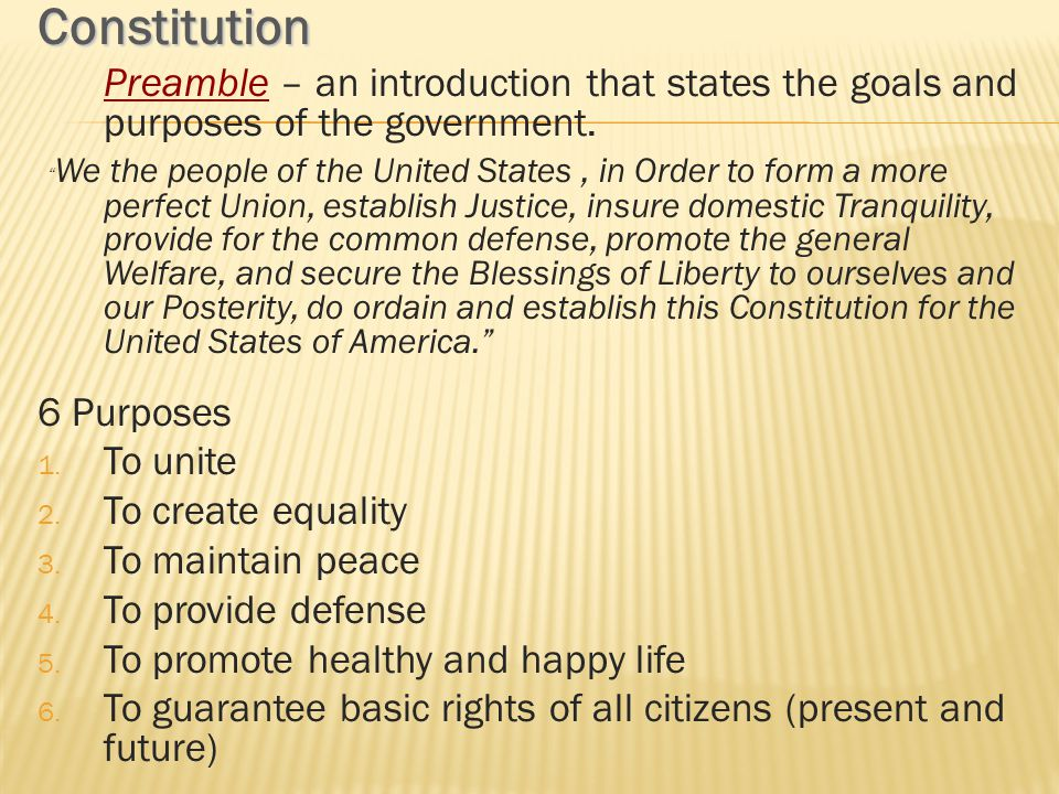 Constitution 6 Purposes To unite To create equality To maintain peace