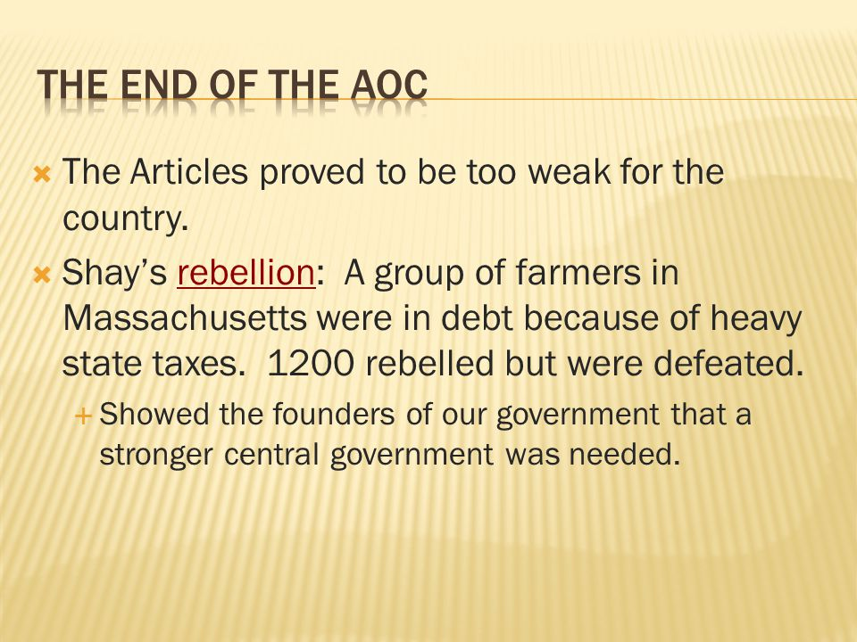 The End of the AOC The Articles proved to be too weak for the country.