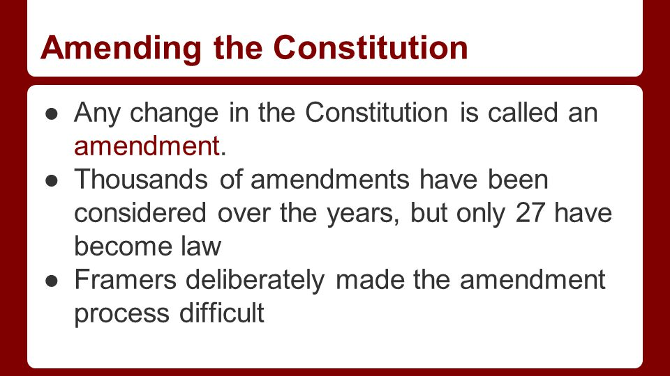 Why did the framers make the amendment process so difficult