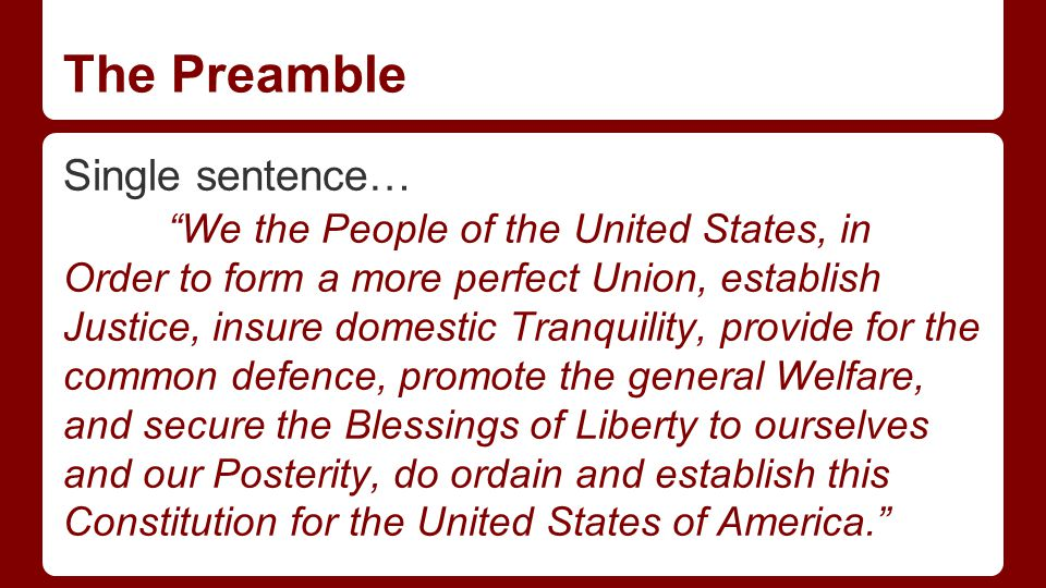 The Preamble Carefully chosen words make clear that the power of gov't comes from the people.