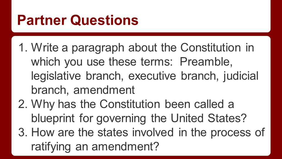 Partner Questions 4. Why have only 27 amendments been added to the Constitution