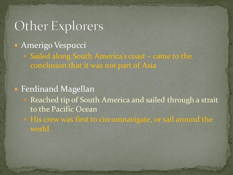 Other Explorers Amerigo Vespucci Ferdinand Magellan