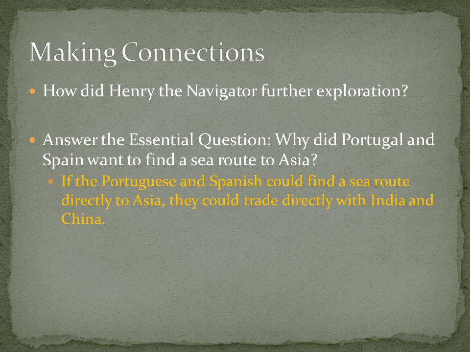 Making Connections How did Henry the Navigator further exploration