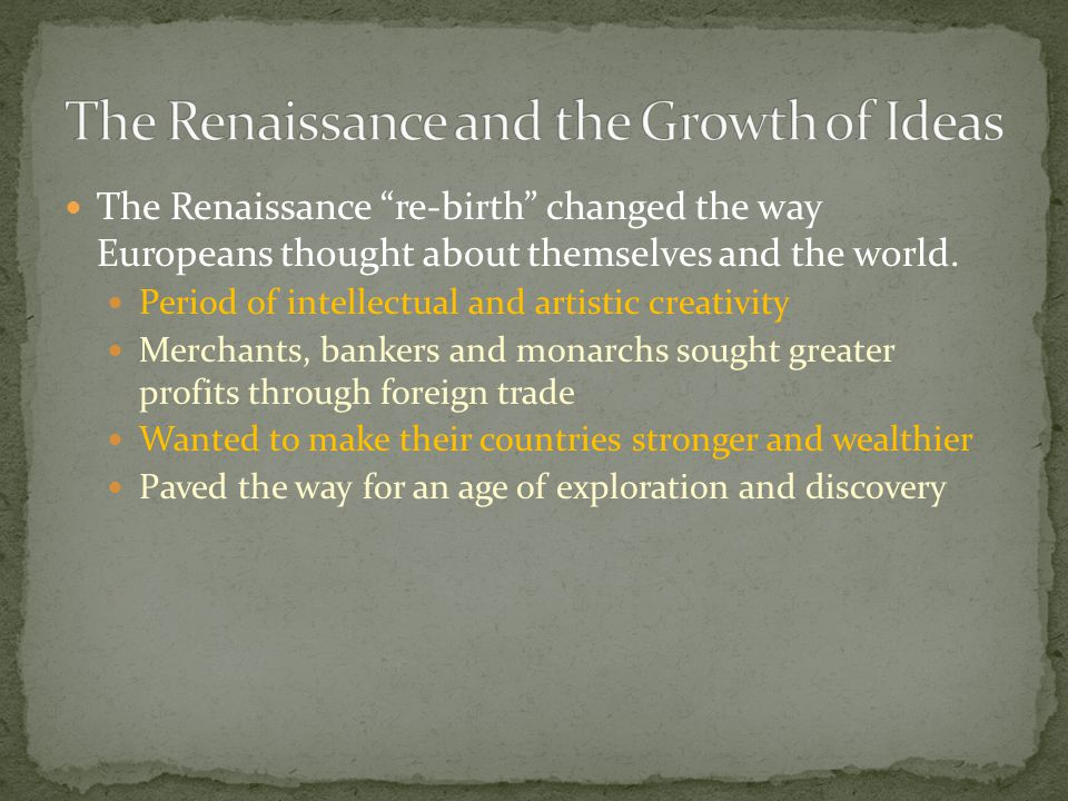The Renaissance and the Growth of Ideas