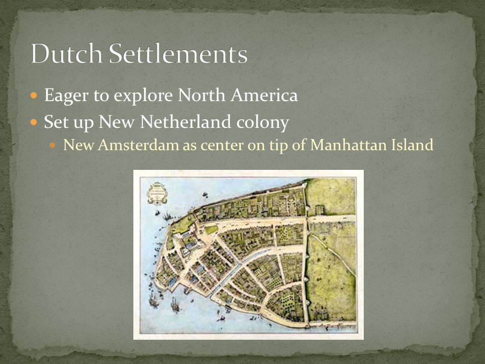 Dutch Settlements Eager to explore North America