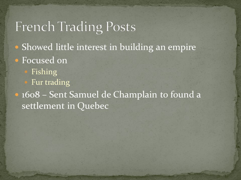 French Trading Posts Showed little interest in building an empire