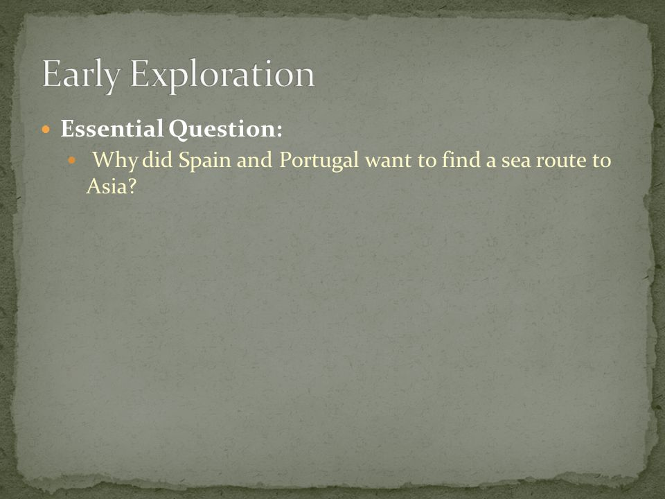 Early Exploration Essential Question: