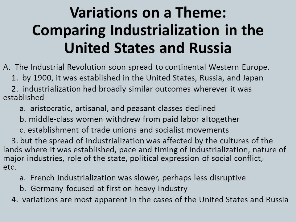 Variations on a Theme: Comparing Industrialization in the United States and Russia