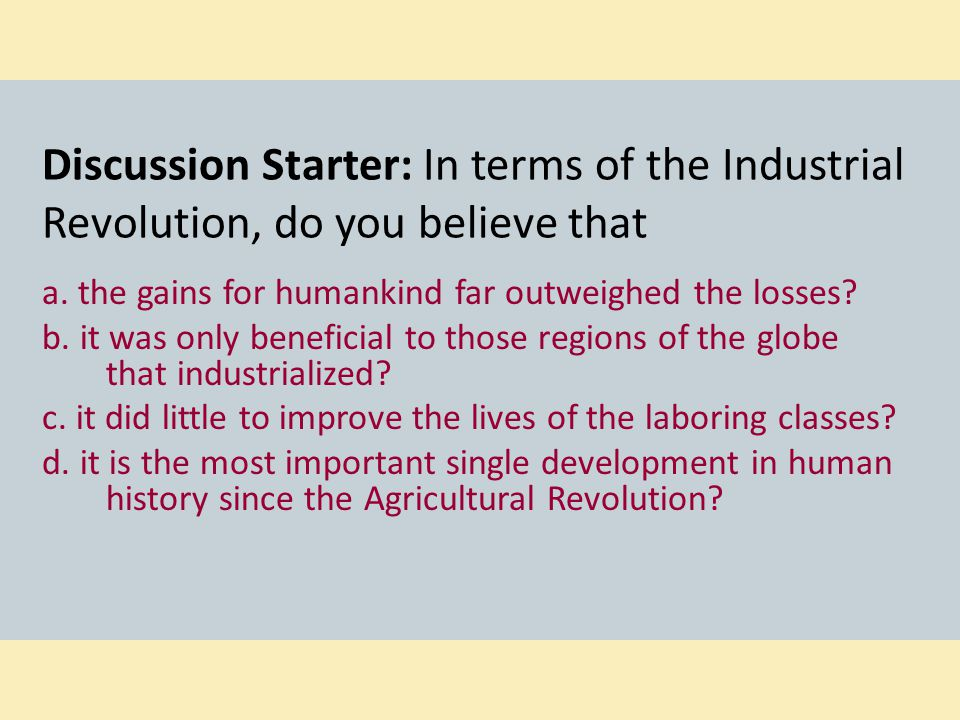 Discussion Starter: In terms of the Industrial Revolution, do you believe that