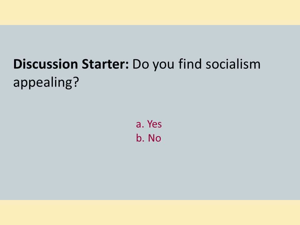 Discussion Starter: Do you find socialism appealing