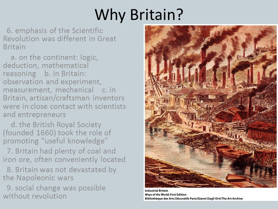 Why Britain 6. emphasis of the Scientific Revolution was different in Great Britain.