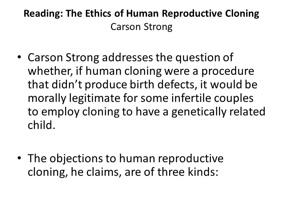 Reading: The Ethics of Human Reproductive Cloning Carson Strong