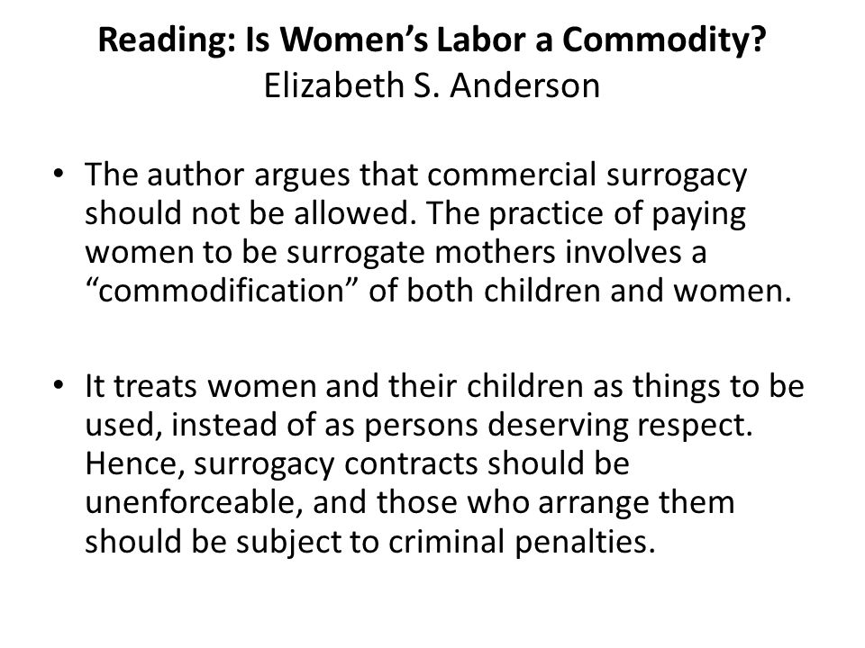 Reading: Is Women's Labor a Commodity Elizabeth S. Anderson