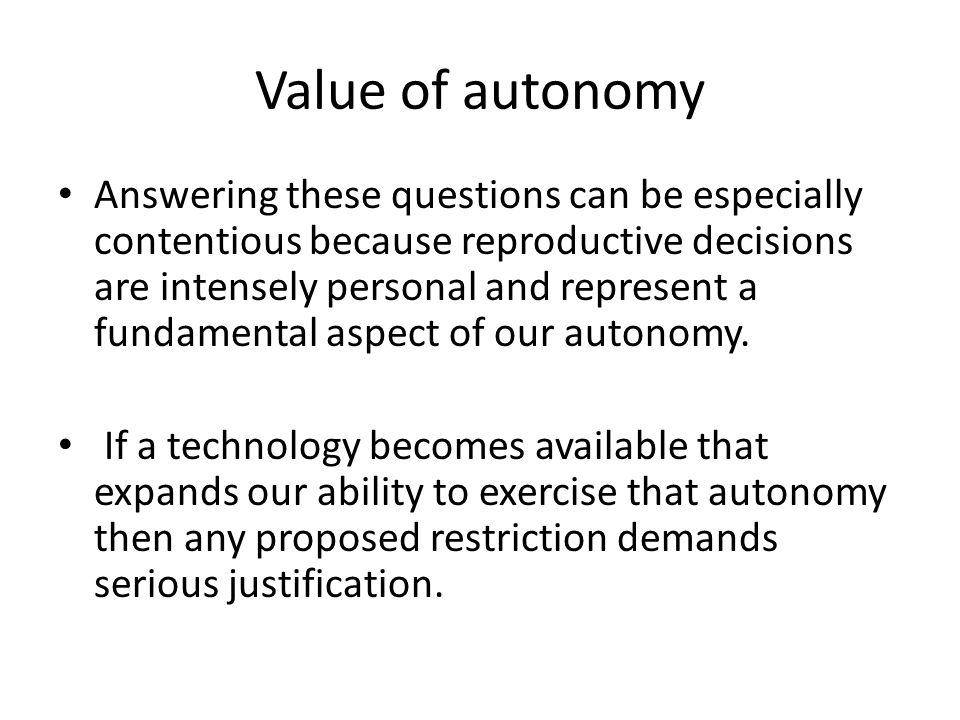 Value of autonomy
