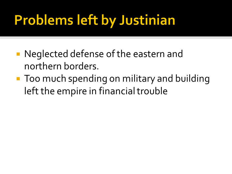 Problems left by Justinian
