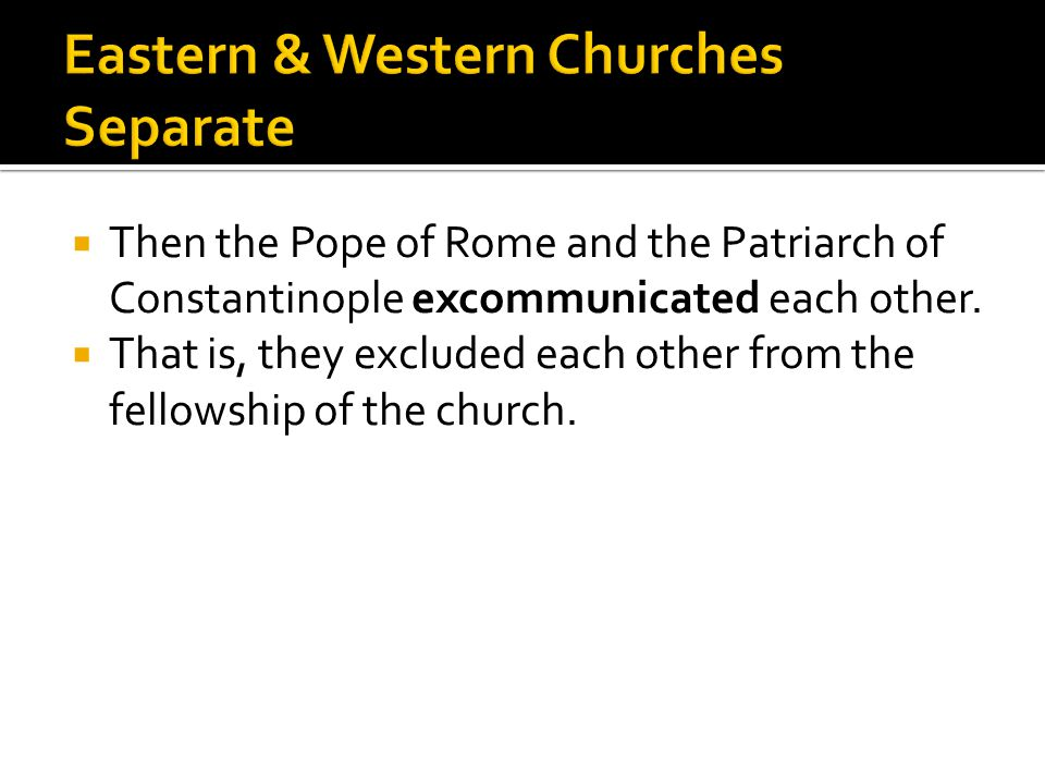 Eastern & Western Churches Separate