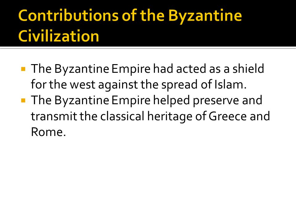 Contributions of the Byzantine Civilization