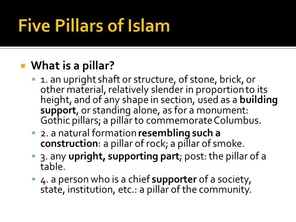 Five Pillars of Islam What is a pillar