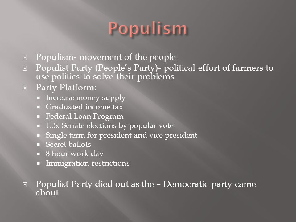 Populism Populism- movement of the people