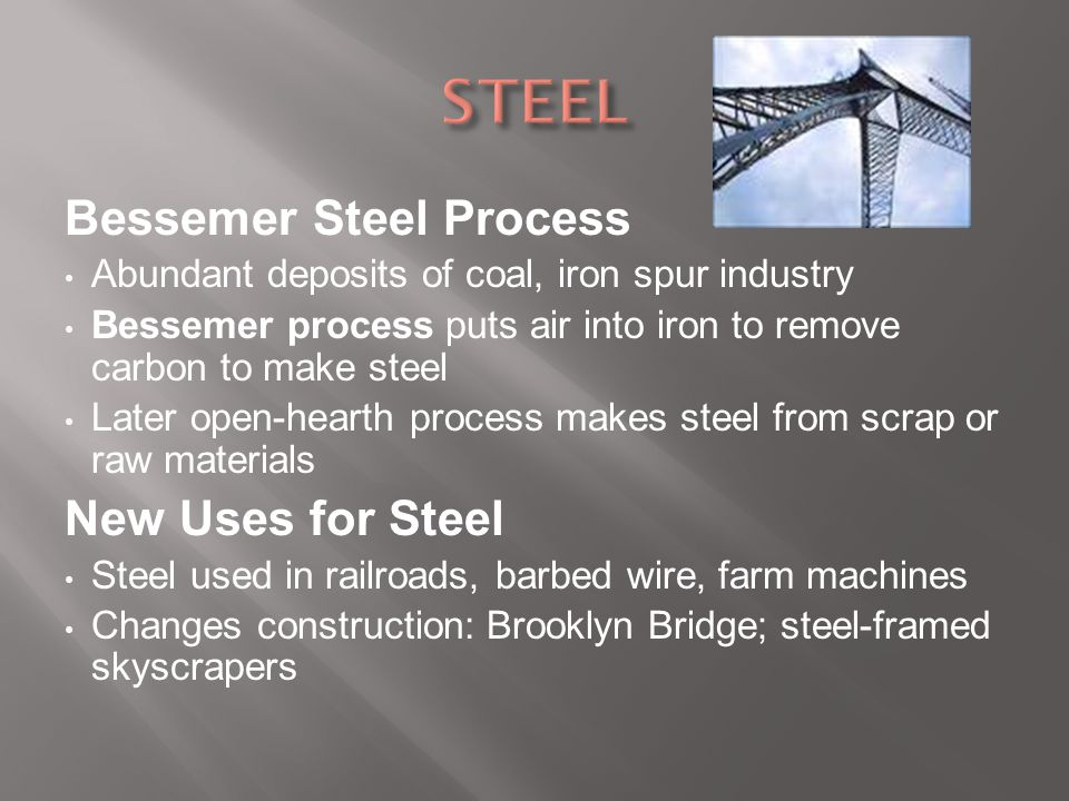 STEEL Bessemer Steel Process New Uses for Steel