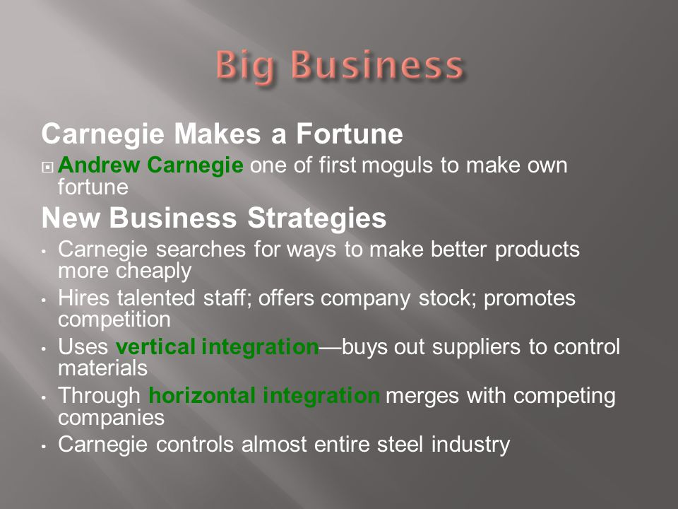 Big Business Carnegie Makes a Fortune New Business Strategies