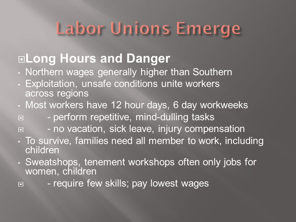 Labor Unions Emerge Long Hours and Danger