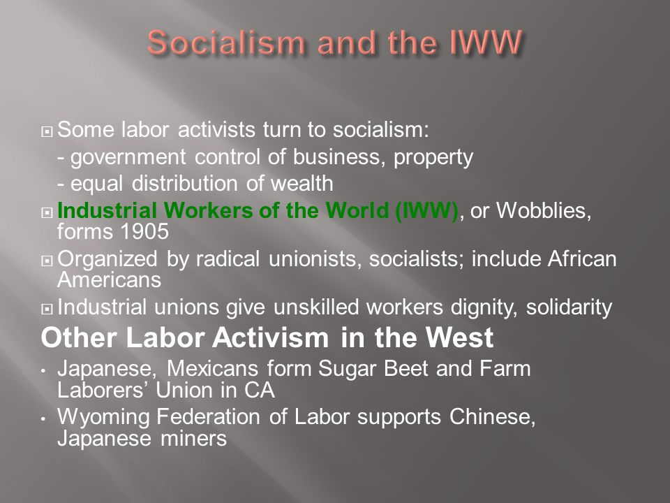 Socialism and the IWW Other Labor Activism in the West