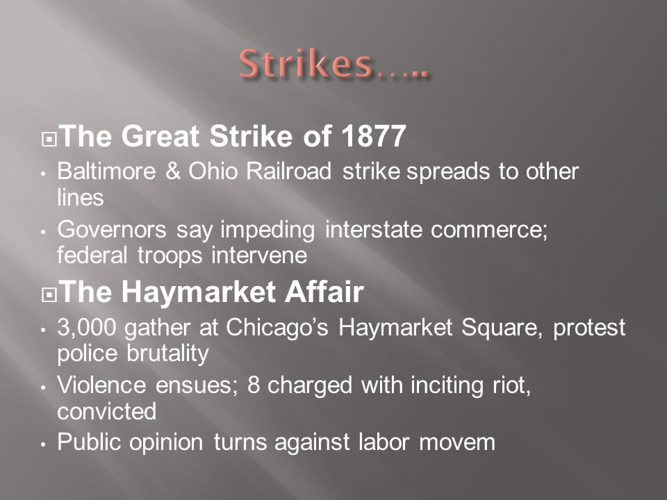 Strikes….. The Great Strike of 1877 The Haymarket Affair