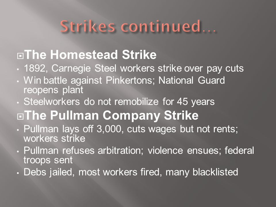 Strikes continued… The Homestead Strike The Pullman Company Strike