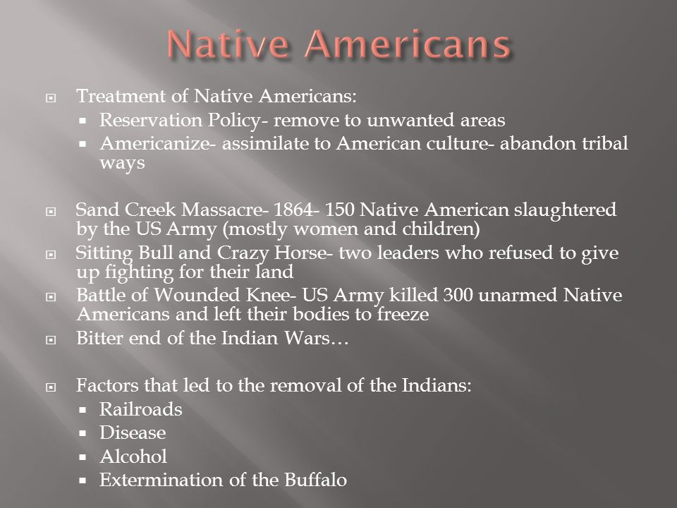 Native Americans Treatment of Native Americans: