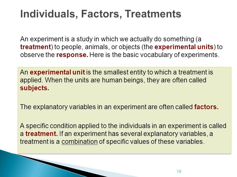Individuals, Factors, Treatments