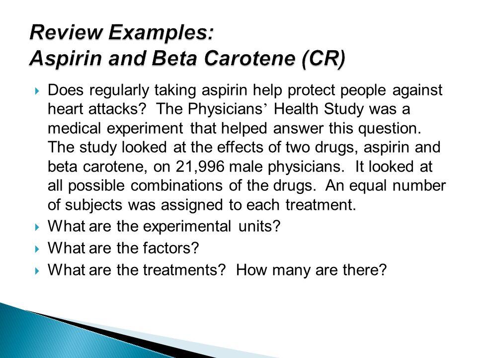 Review Examples: Aspirin and Beta Carotene (CR)