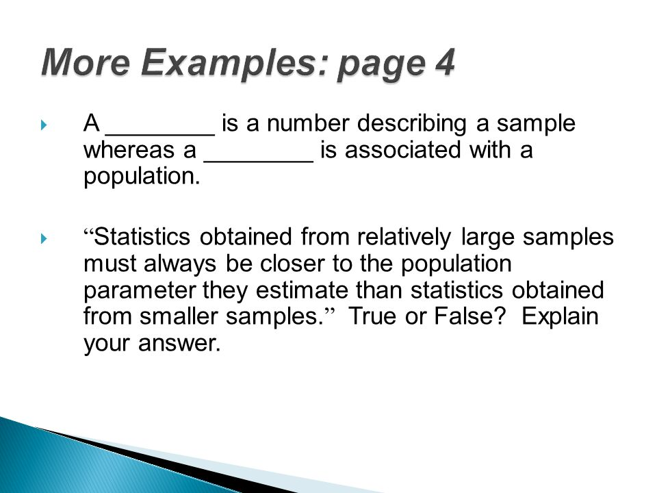 More Examples: page 4 A ________ is a number describing a sample whereas a ________ is associated with a population.