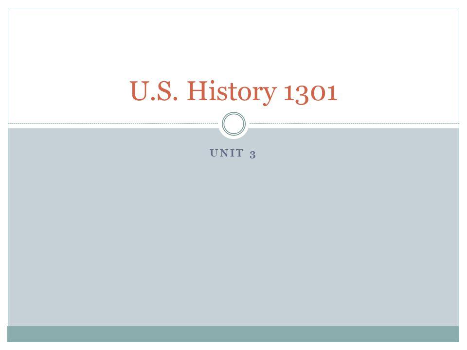 U.S. History 1301 Unit 3