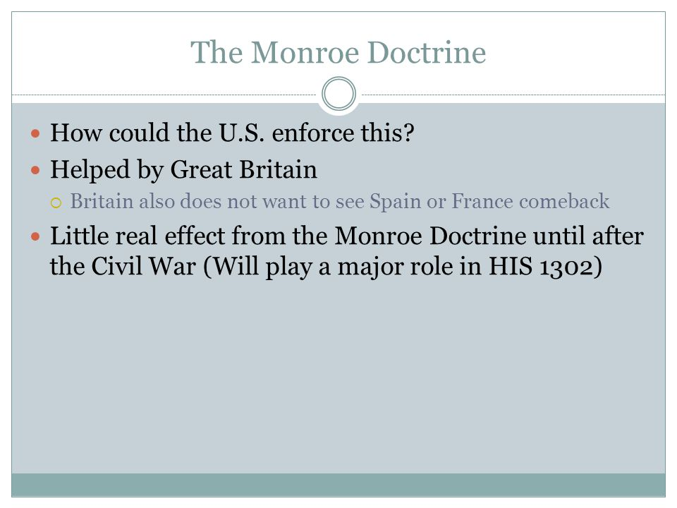 The Monroe Doctrine How could the U.S. enforce this