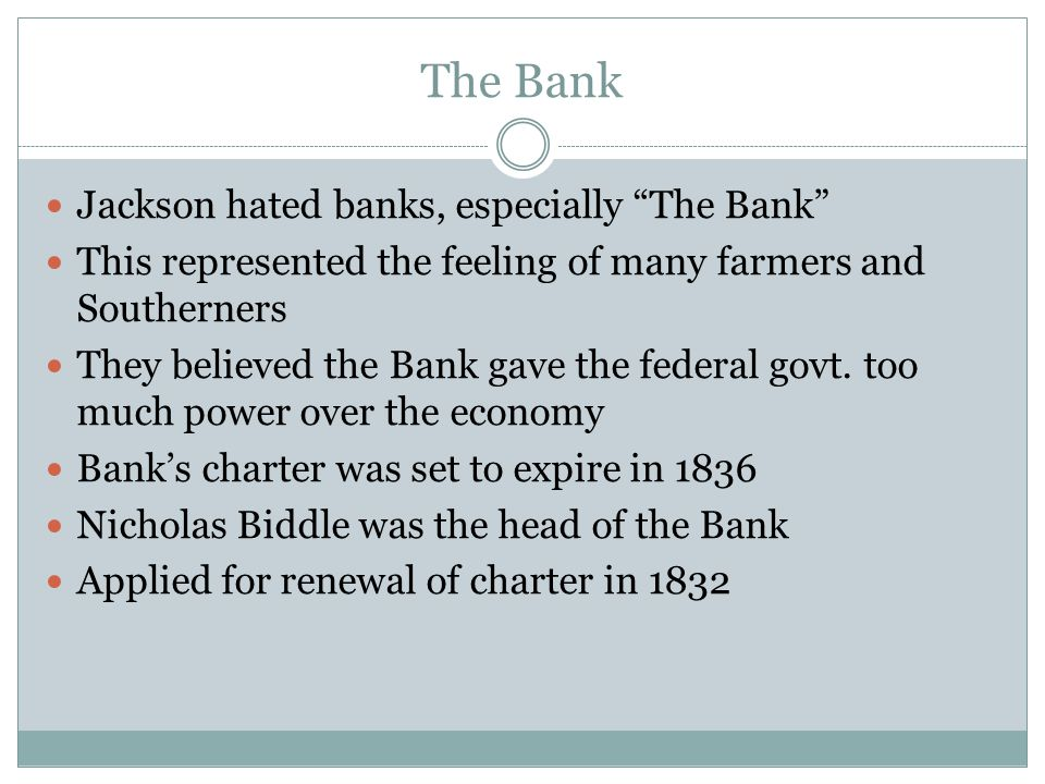 The Bank Jackson hated banks, especially The Bank