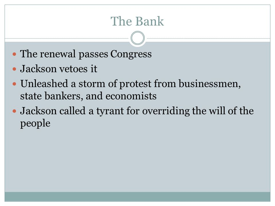 The Bank The renewal passes Congress Jackson vetoes it