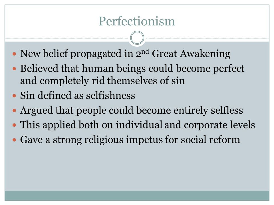 Perfectionism New belief propagated in 2nd Great Awakening
