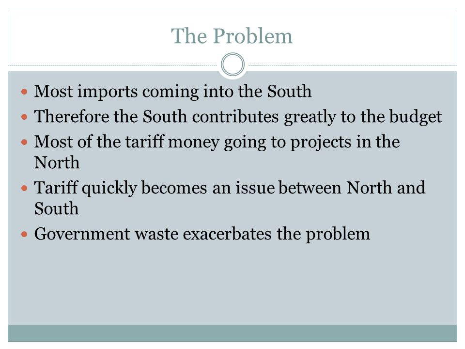 The Problem Most imports coming into the South