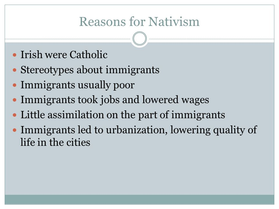 Reasons for Nativism Irish were Catholic Stereotypes about immigrants