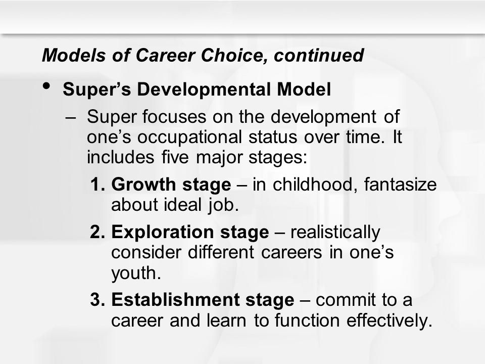 Models of Career Choice, continued