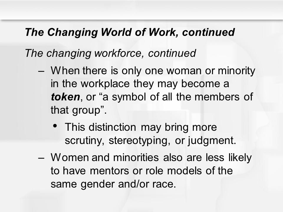 The Changing World of Work, continued
