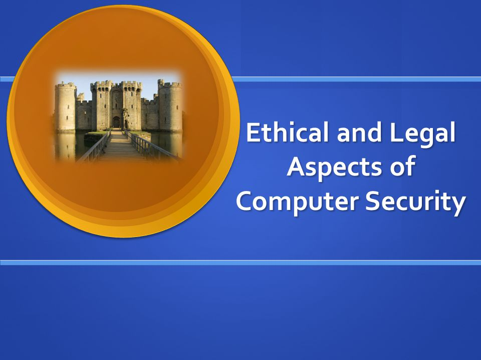 Ethical and Legal Aspects of Computer Security