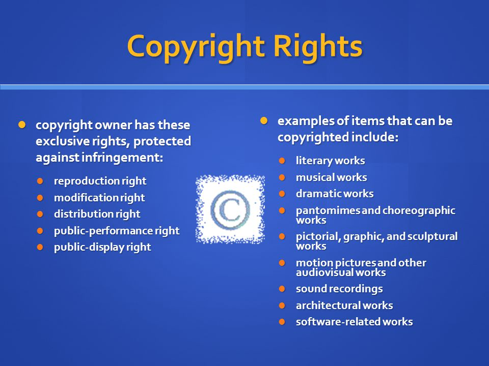 Copyright Rights examples of items that can be copyrighted include: