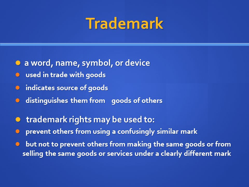 Trademark a word, name, symbol, or device