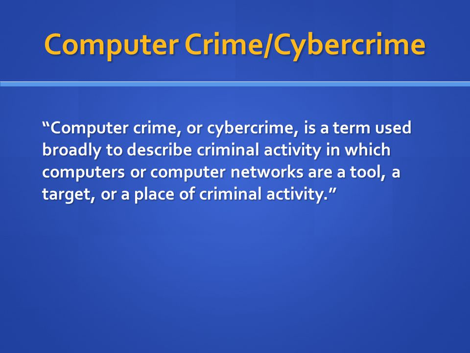 Computer Crime/Cybercrime