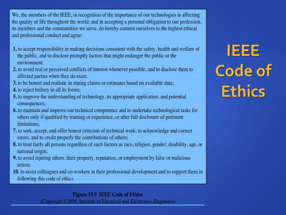 IEEE Code of Ethics The IEEE (Institute of Electrical and Electronic Engineers)