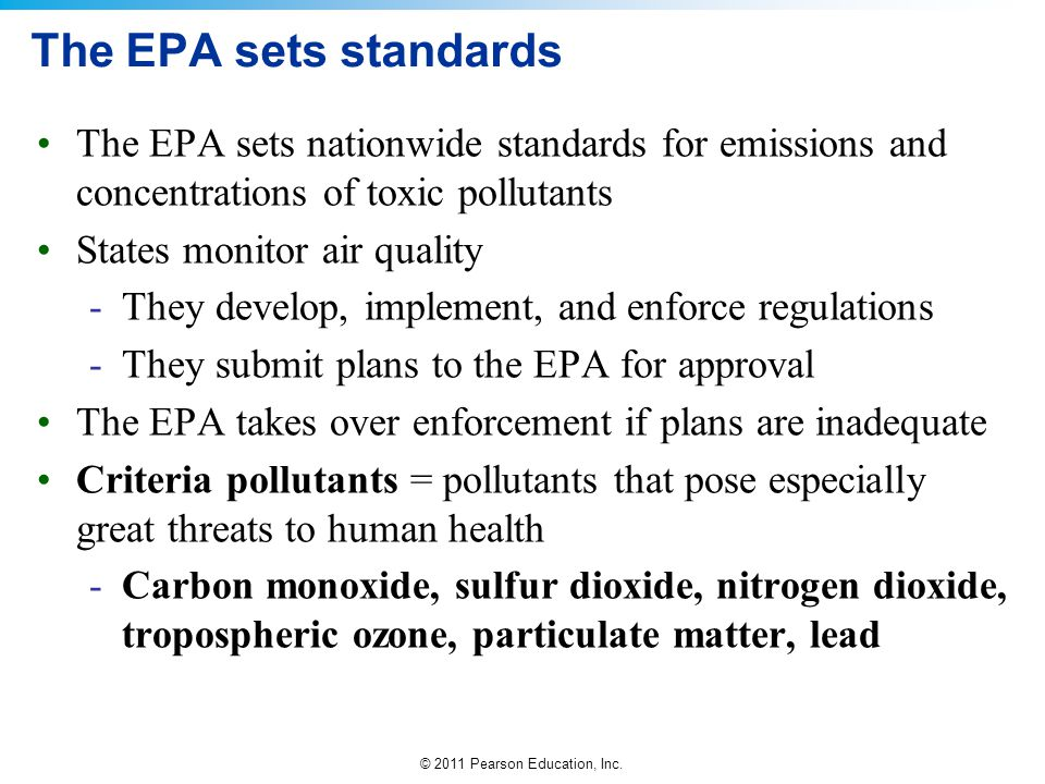 The EPA sets standards The EPA sets nationwide standards for emissions and concentrations of toxic pollutants.
